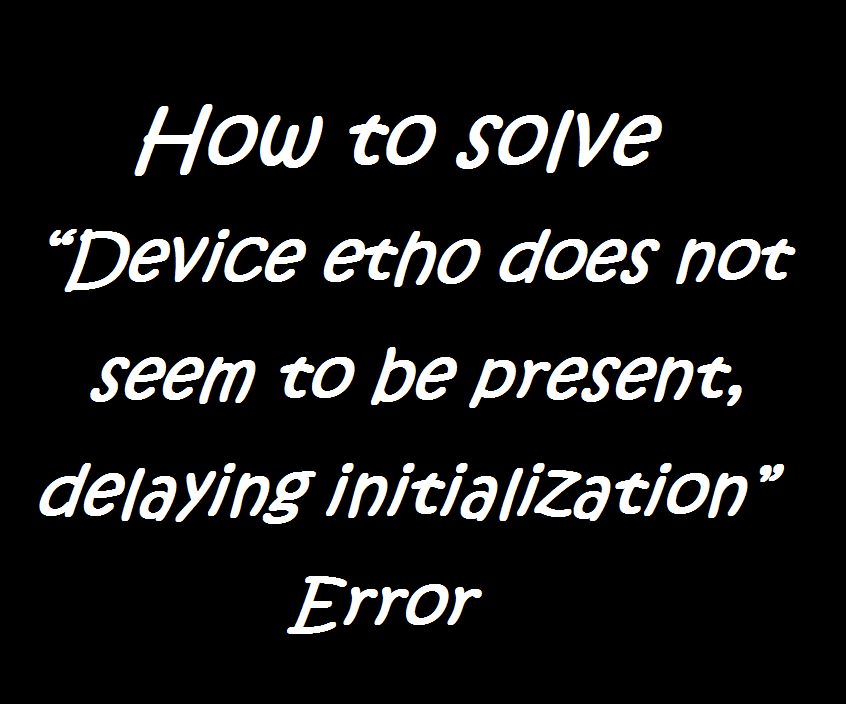 "رفع خطای ""Device eth0 does not seem to be present"""