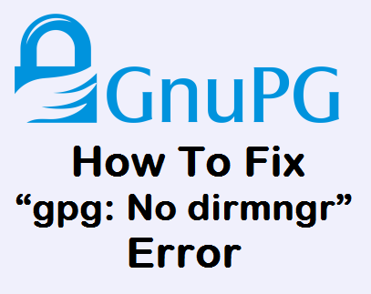 "رفع خطای ""gpg: keyserver receive failed: No dirmngr"""
